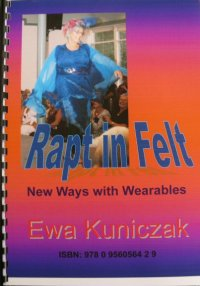 'Rapt in Felt - New Ways with Wearables'